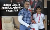 Minikler Güreş'te Türkiye Şampiyonu 19 Mayıs'tan