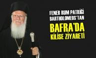 Fener Rum Patriği Bartholomeos'tan Bafra'da Kilise Ziyareti