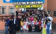 """Galip Öztürk Ortaokulu'ndan """"Hello I Came"""" Projesi"""