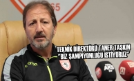 """Teknik Direktörü Taner Taşkın: """"Biz şampiyonluğu istiyoruz"""""""
