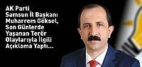 AK Parti İl Başkanı Muharrem Göksel'den...