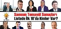AK Parti Samsun Teşkilat Temayül Sonuçları!...
