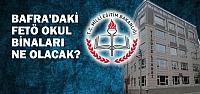 Bafra'da FETÖ Okullarının Akıbeti...