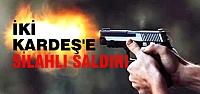 Bafra'da İşadamı İki Kardeş'e Silahlı...