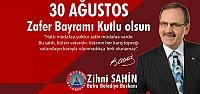 Başkan Zihni Şahin'den Zafer Bayramı...