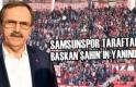 Samsunspor Taraftarı; Başkan Şahin'e Sahip Çıkıyor