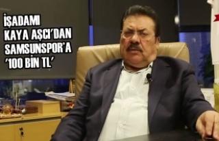 İşadamı Kaya Aşcı'dan Samsunspor'a 100...
