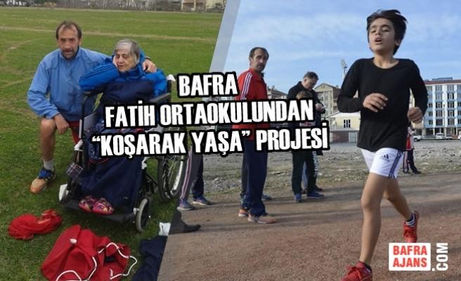"""Bafra Fatih Ortaokulundan """"Koşarak Yaşa"""" Projesi"""