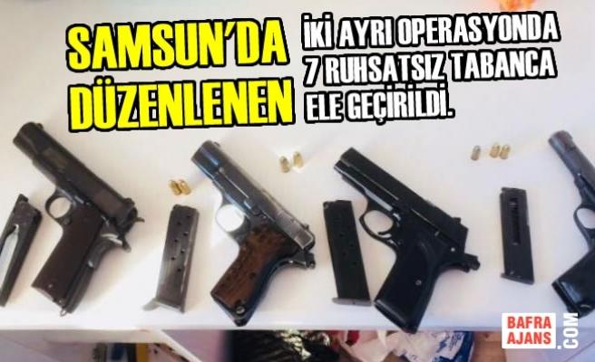 Samsun'da Ruhsatsız Silah Operasyonu