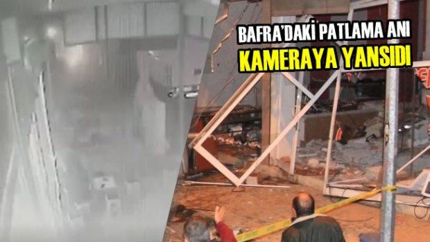 Bafra'daki Patlama Anı Kameraya Yansıdı