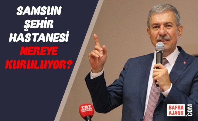 Samsun'da Şehir Hastanesi Çalışmaları Başladı