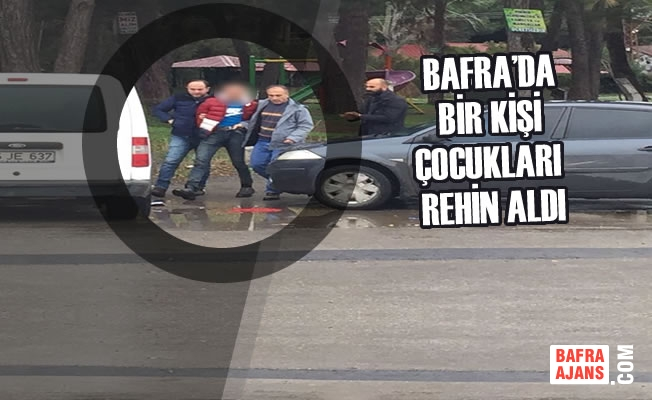 Bafra'da Bir Kişi Çocukları Rehin Aldı