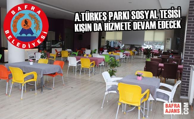 A.Türkeş Parkı Sosyal Tesisi Kışında Hizmete Devam Edecek