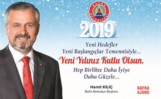 Bafra Belediye Başkanı Kılıç'dan Yeni Yıl Mesajı