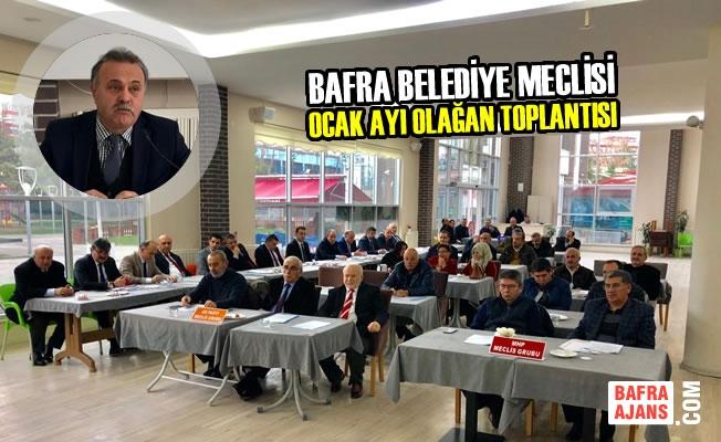 Bafra Belediye Meclisi Ocak Ayı Olağan Toplantısı