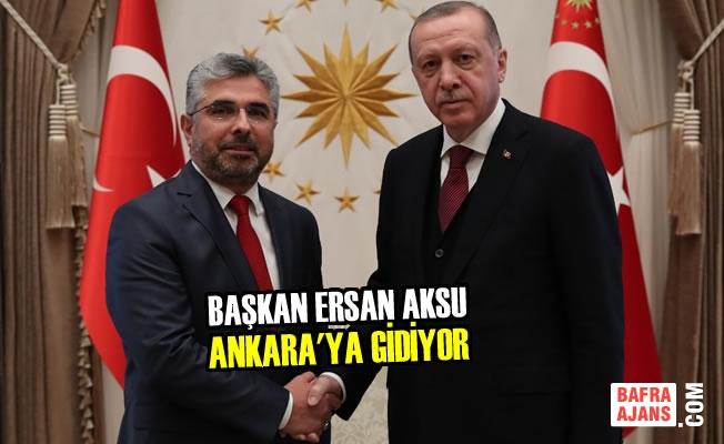 Başkan Ersan Aksu Ankara'ya Gidiyor