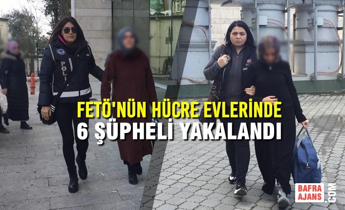 Samsun'da FETÖ'nün Hücre Evlerinde 6 Şüpheli Yakalandı