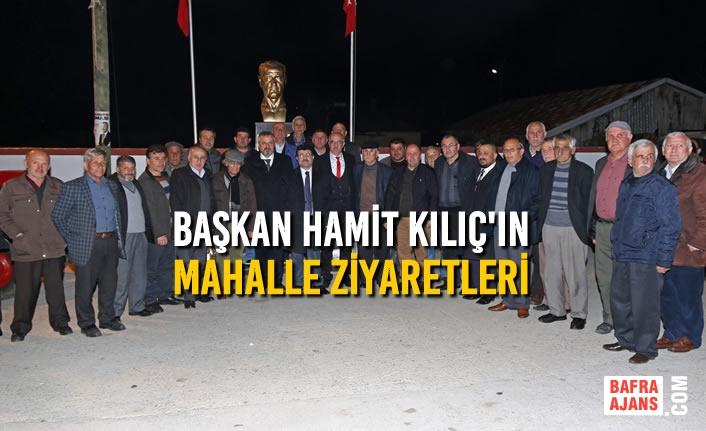 Başkan Hamit Kılıç'ın Mahalle Ziyaretleri