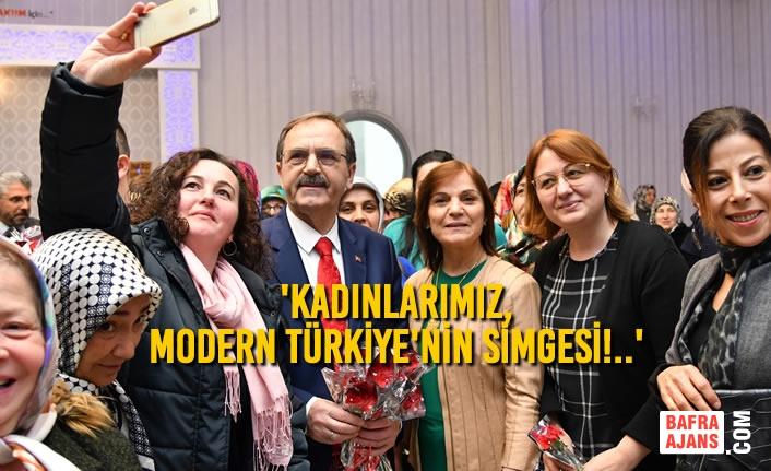 Başkan Zihni Şahin: 'Kadınlarımız, Modern Türkiye'nin Simgesi!..'