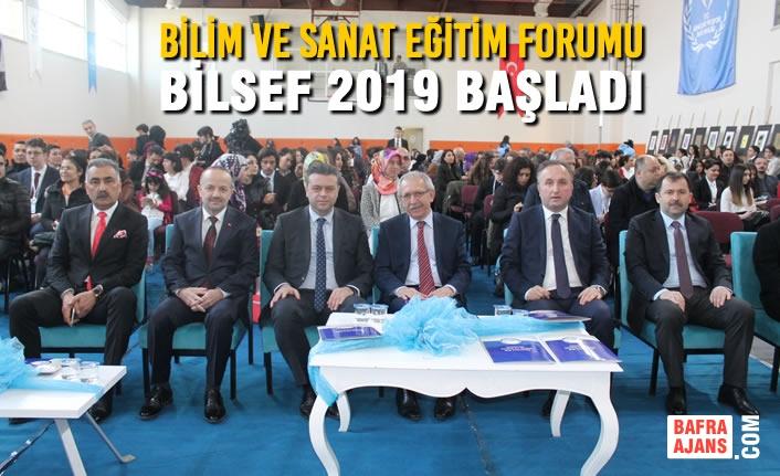 Bilim ve Sanat Eğitim Forumu BİLSEF 2019 Başladı