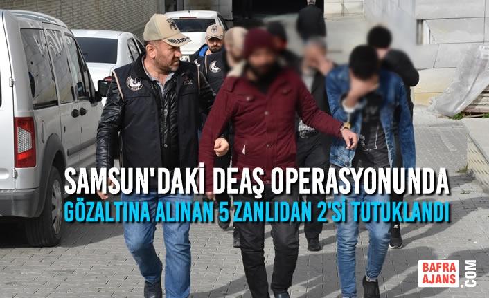 DEAŞ Operasyonunda Gözaltına Alınan 5 Zanlıdan 2'si Tutuklandı