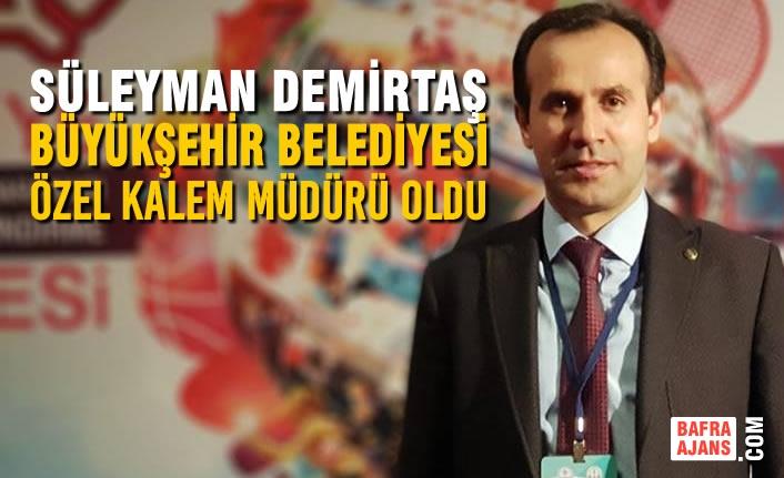 Süleyman Demirtaş Büyükşehir Belediyesi Özel Kalem Müdürü Oldu