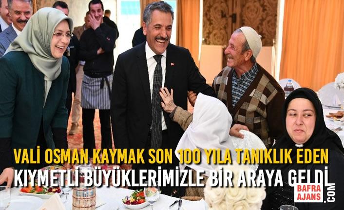Vali Osman Kaymak Son 100 Yıla Tanıklık Eden Kıymetli Büyüklerimizle Buluştu