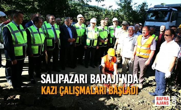 Salıpazarı Barajı'nda Kazı Çalışmaları Başladı