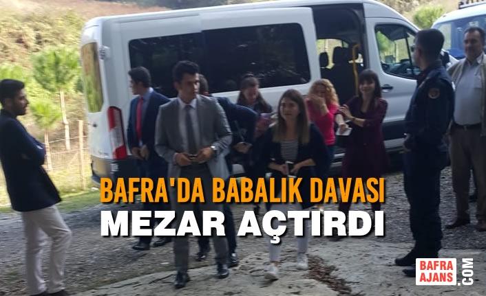 Bafra'da Babalık Davası Mezar Açtırdı