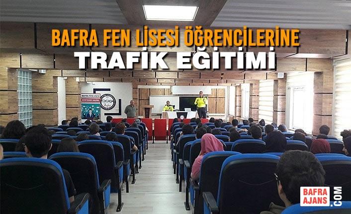 Bafra Fen Lisesi Öğrencilerine Trafik Eğitimi