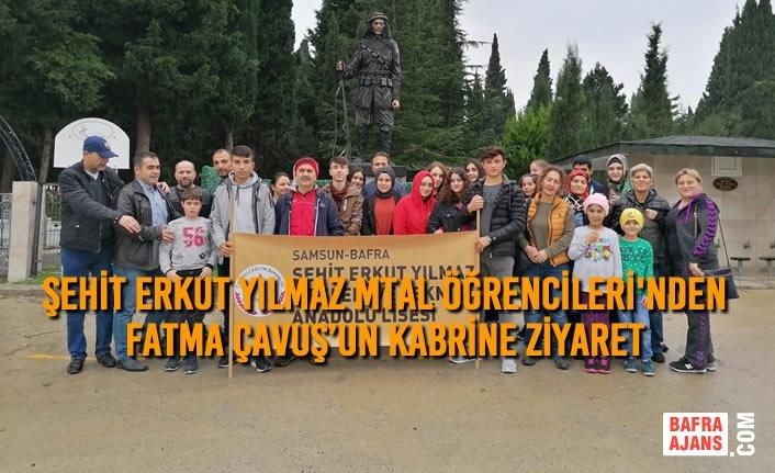 Bafra Şehit Erkut Yılmaz MTAL Öğrencileri'nden Fatma Çavuş'un Kabrine Ziyaret