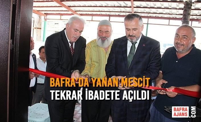 Bafra'da Yanan Mescit Tekrar İbadete Açıldı