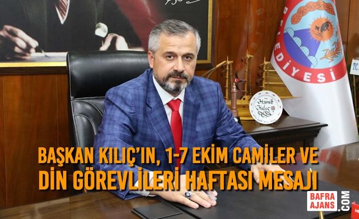 Başkan Kılıç'ın, 1-7 Ekim Camiler Ve Din Görevlileri Haftası Mesajı