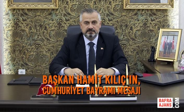 Başkan Kılıç'ın, Cumhuriyet Bayramı Mesajı