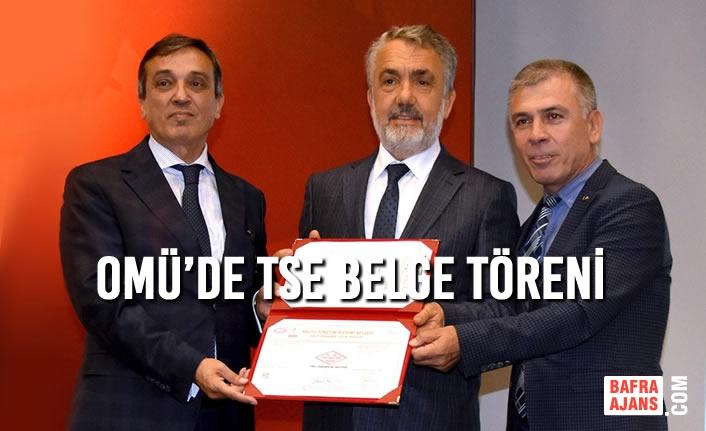 OMÜ'de TSE Belge Töreni