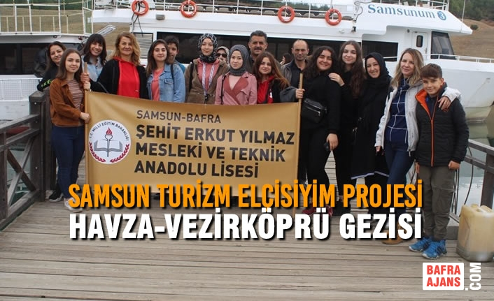Samsun Turizm Elçisiyim Projesi Havza-Vezirköprü Gezisi