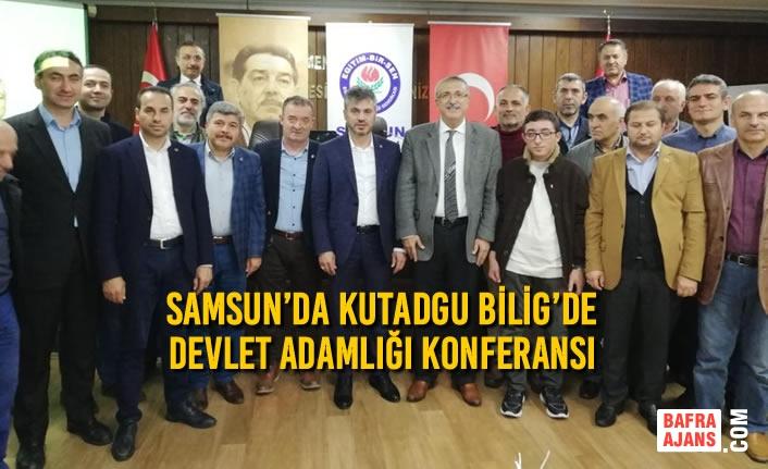 Samsun'da Kutadgu Bilig'de Devlet Adamlığı Konferansı