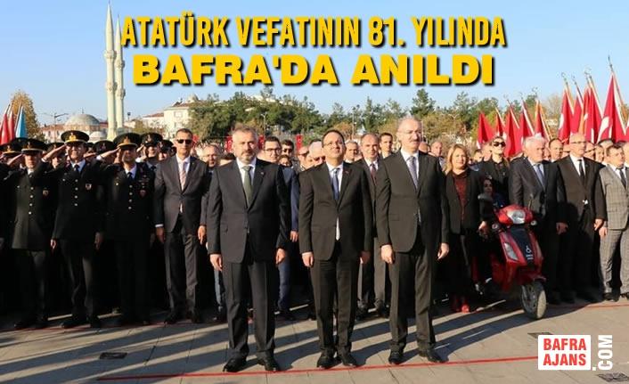 Atatürk Vefatının 81. Yılında Bafra'da Anıldı