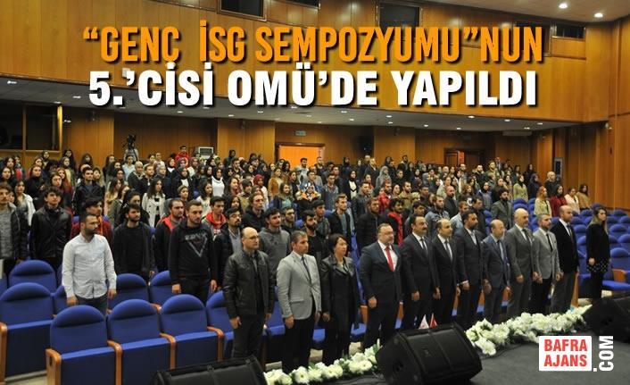 """""""Genç  İSG Sempozyumu""""nun 5.'cisi OMÜ'de Yapıldı"""