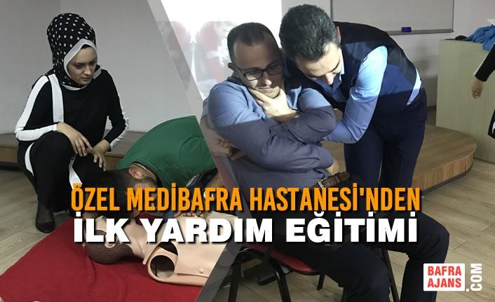 Özel Medibafra Hastanesi'nden İlk Yardım Eğitimi