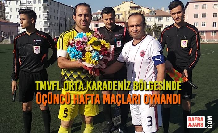 TMVFL Orta Karadeniz Bölgesinde Üçüncü Hafta Maçları Oynandı