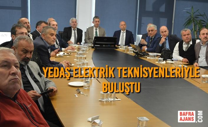 YEDAŞ Elektrik Teknisyenleriyle Buluştu