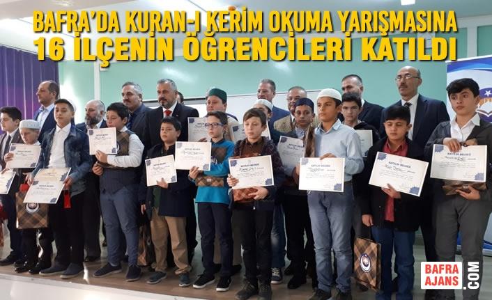 16 İlçe Bafra'da Kuran-I Kerim Okuma Yarışmasına Katıldı