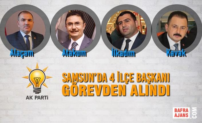 AK Parti Samsun'da 4 İlçe Başkanı Görevden Alındı