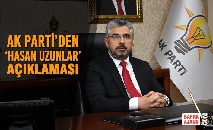AK Parti'den 'Hasan Uzunlar' Açıklaması