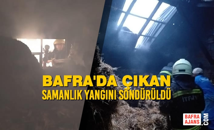 Bafra'da Çıkan Samanlık Yangını Söndürüldü