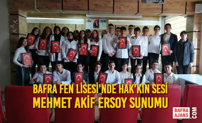 Bafra Fen Lisesi'nde Hak'kın Sesi Mehmet Akif Ersoy Sunumu