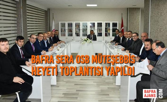 Bafra SERA OSB Müteşebbis Heyeti Toplantısı Yapıldı