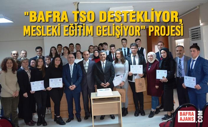 """""""Bafra TSO Destekliyor, Mesleki Eğitim Gelişiyor"""" Projesinde Girişimcilik Eğitimi Tamamlandı"""