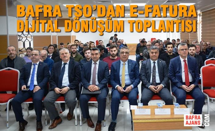 BAFRA TSO'dan E-FATURA Dijital Dönüşüm Bilgilendirme Toplantısı